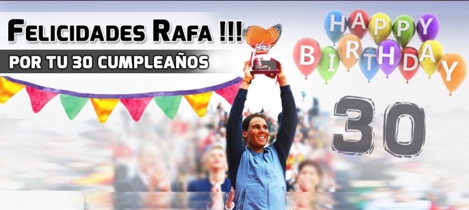Felicitación diseñada por el equipo de RNPAP para Rafa Nadal en su 30 cumpleaños