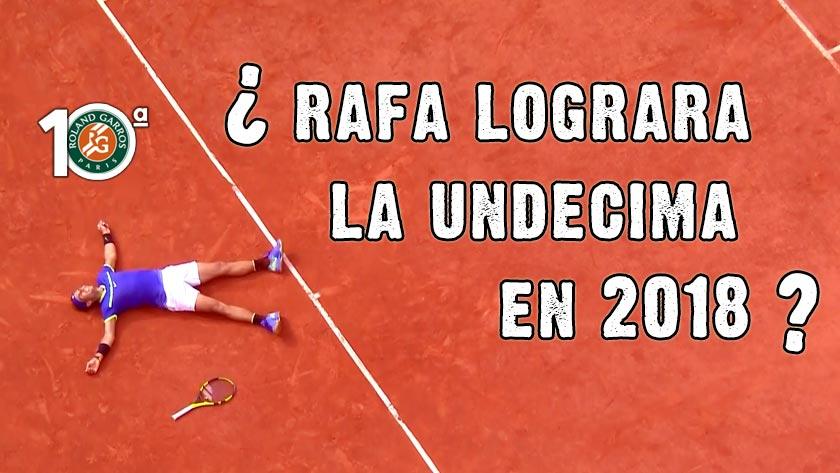 ¿Podrá Rafa lograr la Undécima en Roland Garros en 2018? (C) RNPAP