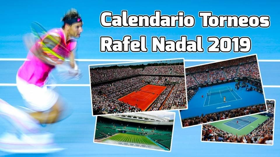 Torneos 2019 confirmados por Rafa Nadal