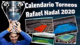 Calendario de torneos de Rafa Nadal en 2020