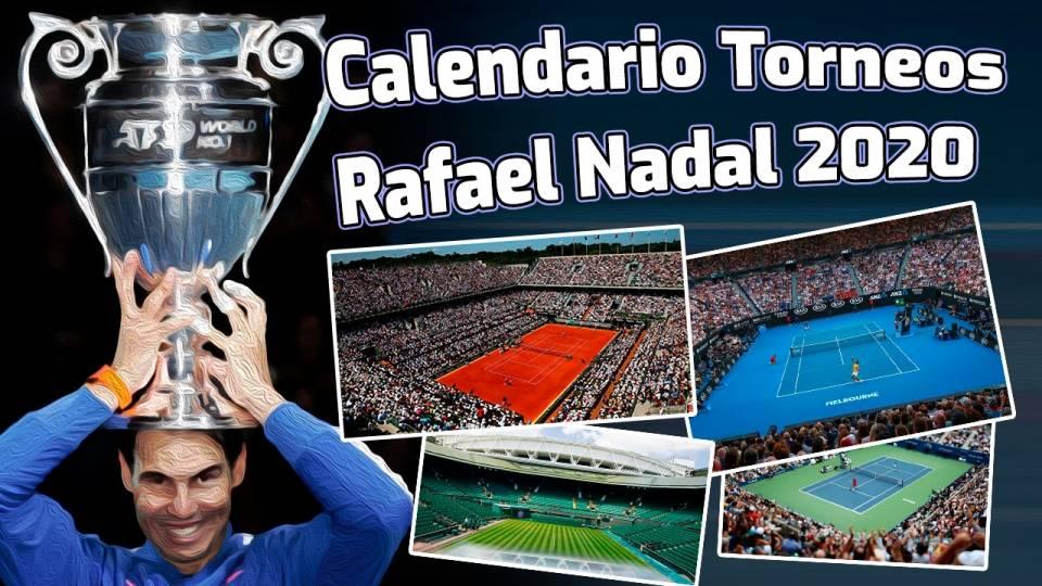 Calendario de Torneos de Rafael Nadal para 2020