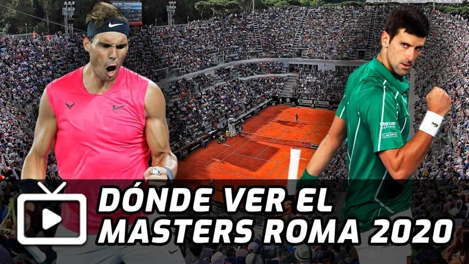 Dónde ver el Masters 1000 de Roma 2020, con Nadal y Djokovic