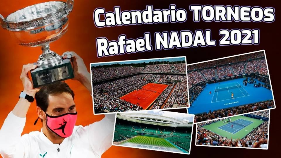 Calendario de Torneos de Rafael Nadal en 2021