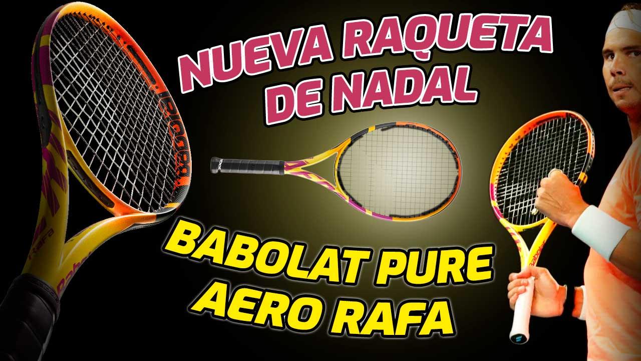 La nueva raqueta de Nadal para 2021, la Babolat Pure Aero Rafa