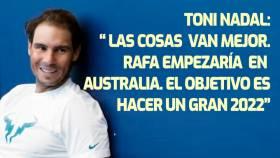Toni Nadal: Está yendo bien, creo que Rafa llegará bien al Open Australia