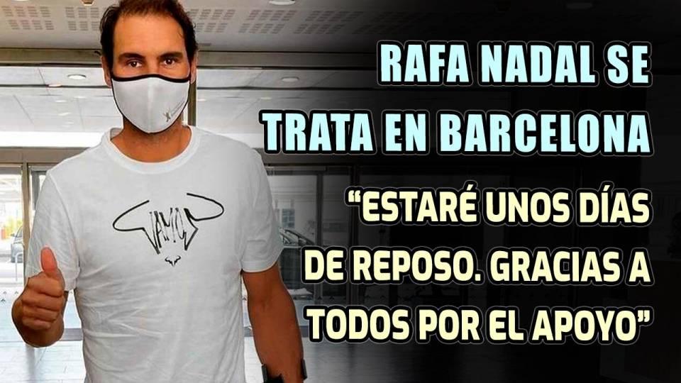 Rafa Nadal en Barcelona tras tratarse su lesión en el pie
